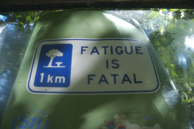 Fatigue is Fatal