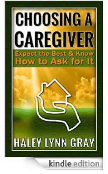 Choosing a Caregiver: Expect the Best and Know How to Ask for It